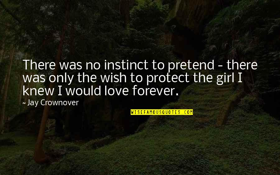 Meinhard Quotes By Jay Crownover: There was no instinct to pretend - there