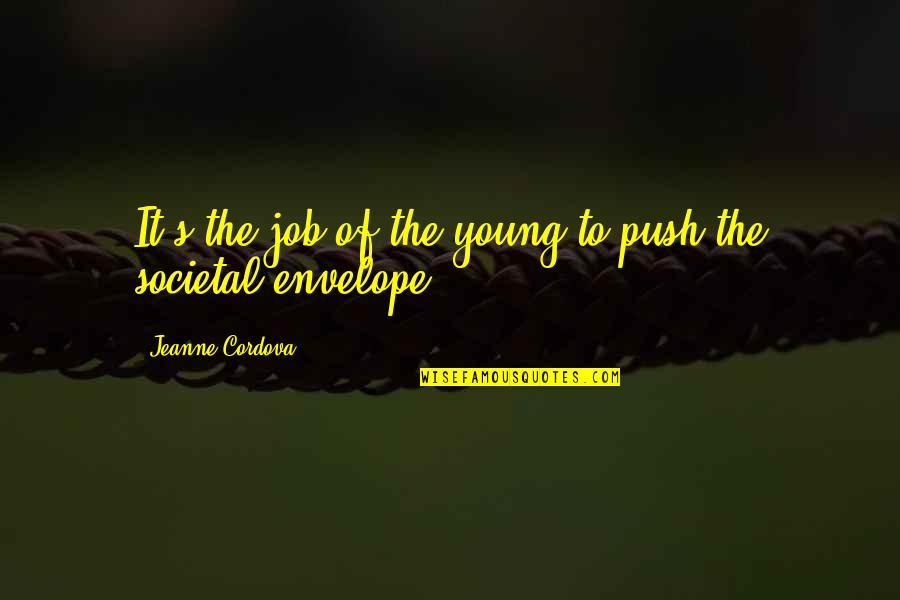 Mejicana Quotes By Jeanne Cordova: It's the job of the young to push