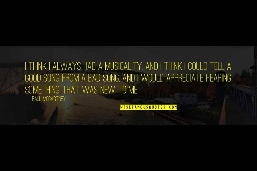 Mejicana Quotes By Paul McCartney: I think I always had a musicality, and