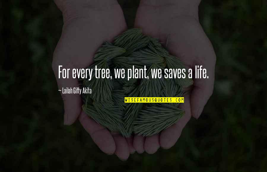 Mejo Bastos Quotes By Lailah Gifty Akita: For every tree, we plant, we saves a