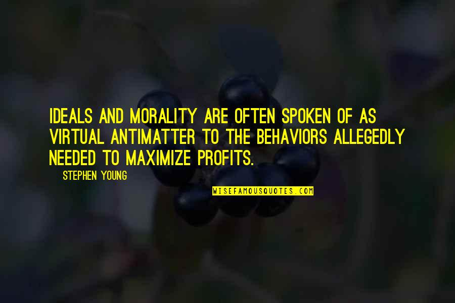 Mel Cooley Quotes By Stephen Young: Ideals and morality are often spoken of as