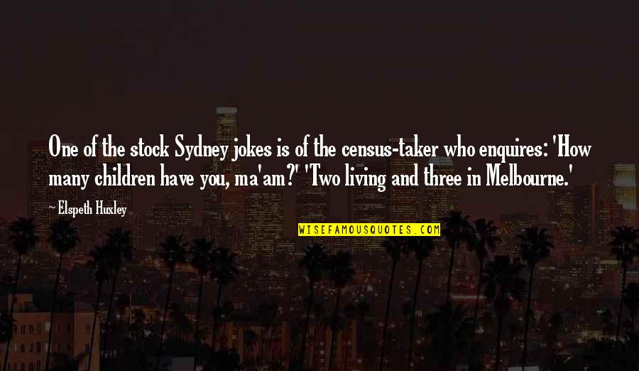 Melbourne Quotes By Elspeth Huxley: One of the stock Sydney jokes is of