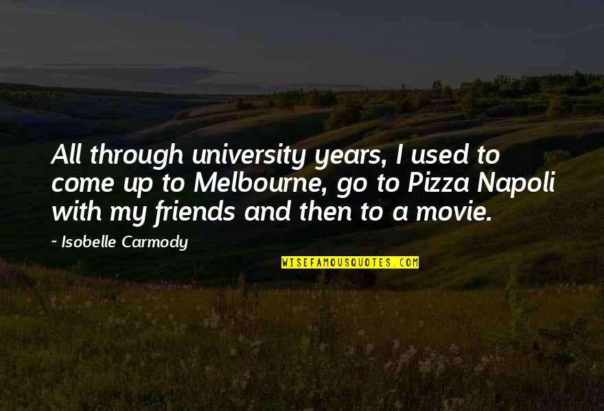 Melbourne Quotes By Isobelle Carmody: All through university years, I used to come
