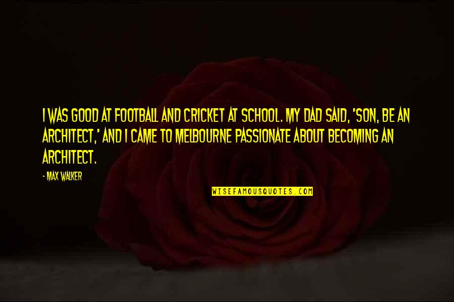 Melbourne Quotes By Max Walker: I was good at football and cricket at