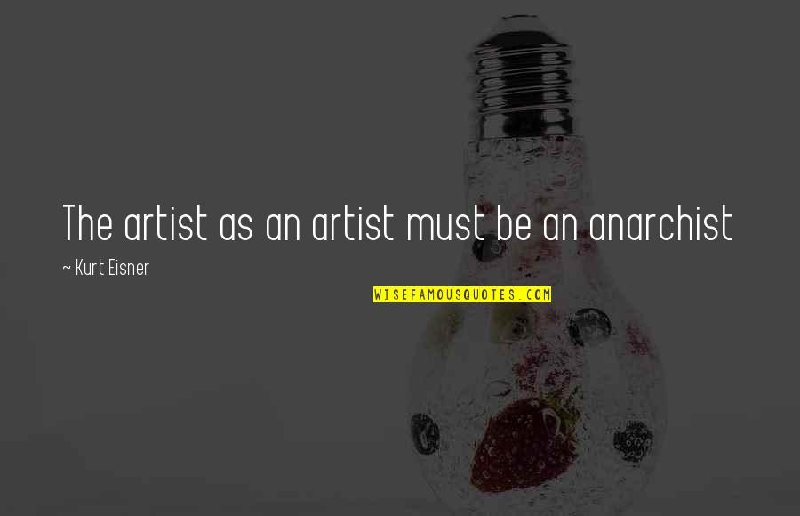 Melisandre Book Quotes By Kurt Eisner: The artist as an artist must be an