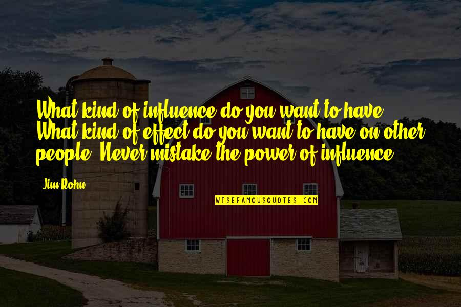 Melissa Benoist Quotes By Jim Rohn: What kind of influence do you want to