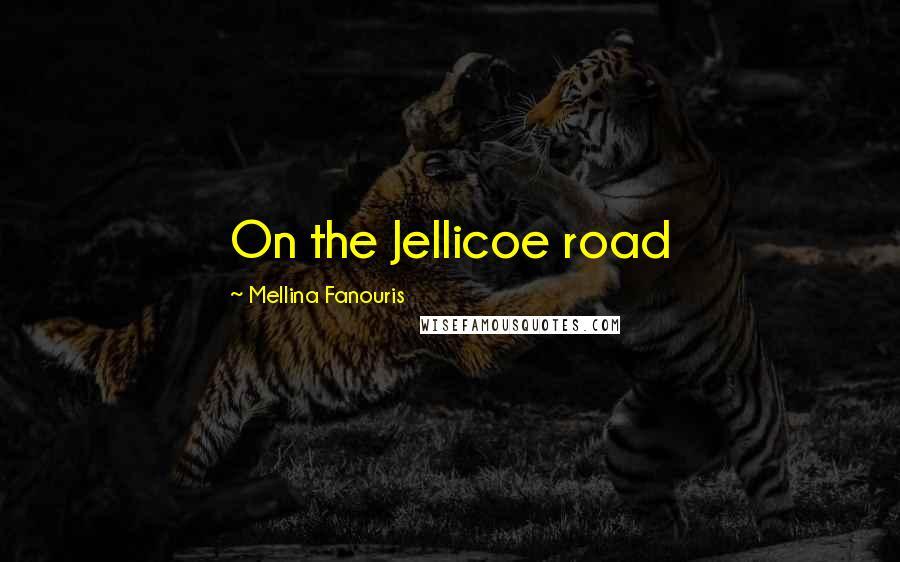 Mellina Fanouris quotes: On the Jellicoe road