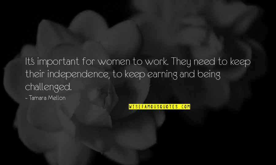 Mellon Quotes By Tamara Mellon: It's important for women to work. They need