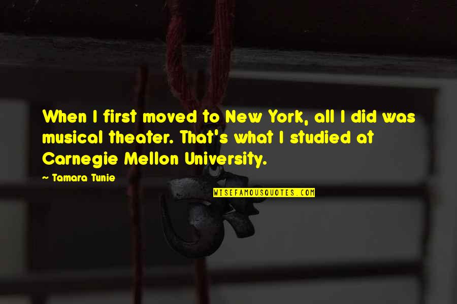 Mellon Quotes By Tamara Tunie: When I first moved to New York, all