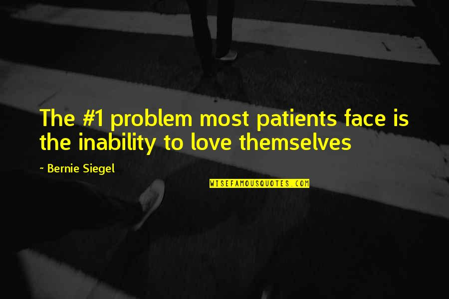 Melody Carlson Quotes By Bernie Siegel: The #1 problem most patients face is the