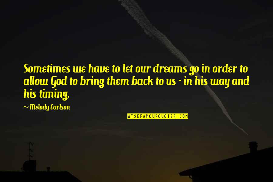 Melody Carlson Quotes By Melody Carlson: Sometimes we have to let our dreams go
