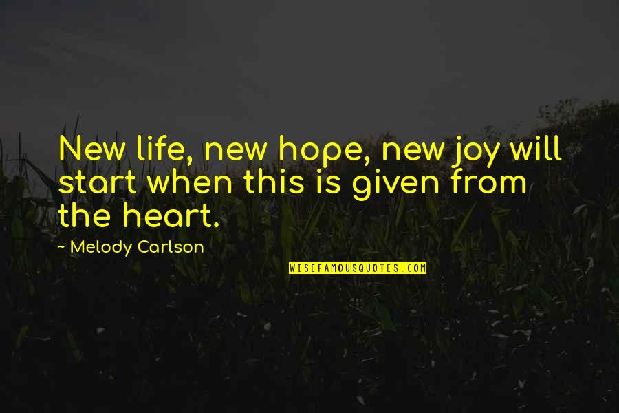 Melody Carlson Quotes By Melody Carlson: New life, new hope, new joy will start