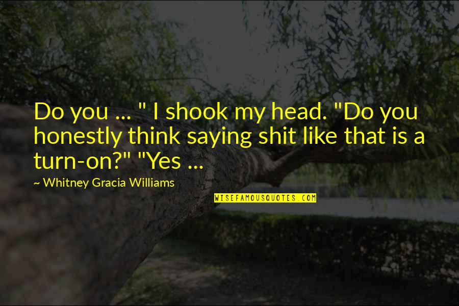 "Melody Carlson Quotes By Whitney Gracia Williams: Do you ... "" I shook my head."