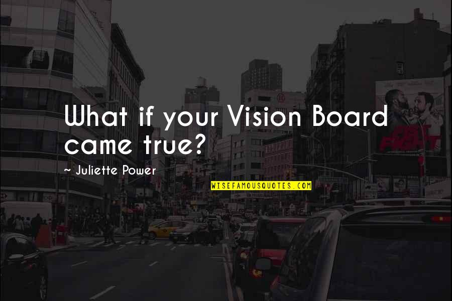 Memoir Quotes By Juliette Power: What if your Vision Board came true?