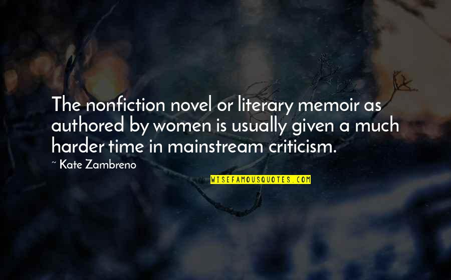 Memoir Quotes By Kate Zambreno: The nonfiction novel or literary memoir as authored