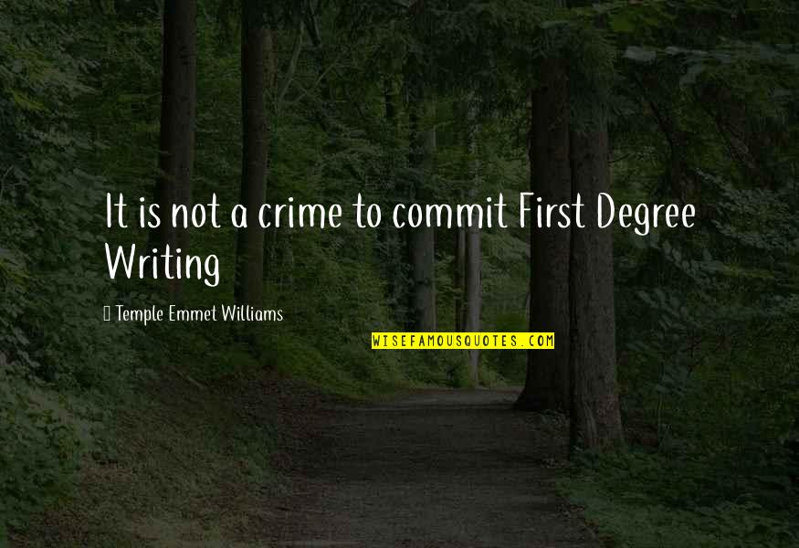 Memoir Quotes By Temple Emmet Williams: It is not a crime to commit First