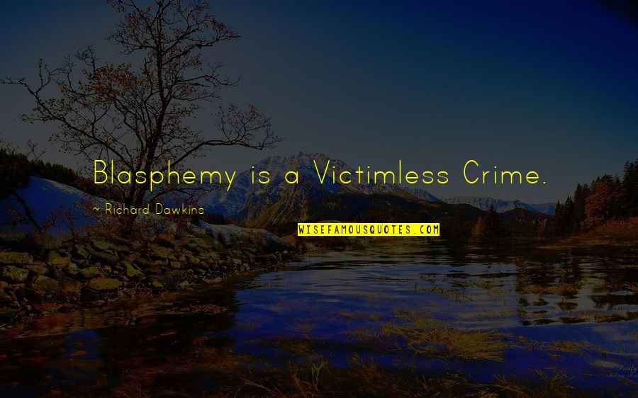 Memorable Grease Movie Quotes By Richard Dawkins: Blasphemy is a Victimless Crime.