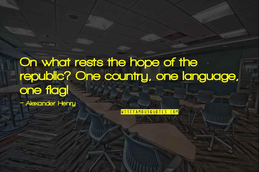 Memorial Day Day Quotes By Alexander Henry: On what rests the hope of the republic?