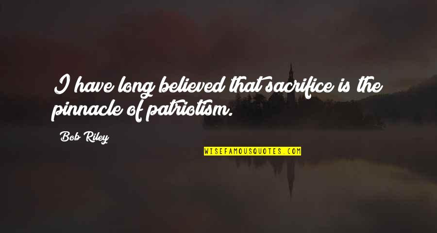Memorial Day Day Quotes By Bob Riley: I have long believed that sacrifice is the