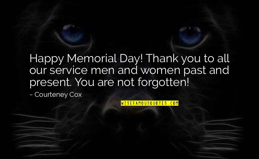 Memorial Day Day Quotes By Courteney Cox: Happy Memorial Day! Thank you to all our