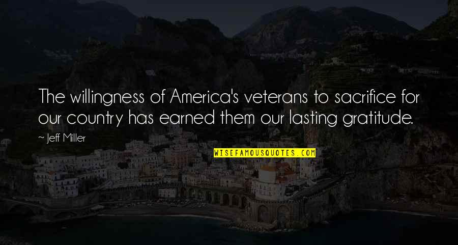 Memorial Day Day Quotes By Jeff Miller: The willingness of America's veterans to sacrifice for
