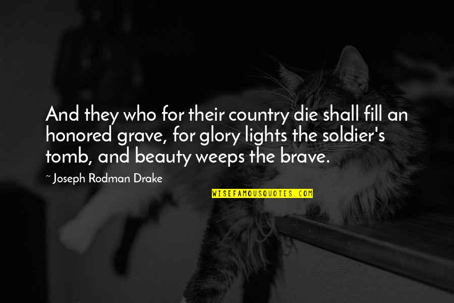 Memorial Day Day Quotes By Joseph Rodman Drake: And they who for their country die shall
