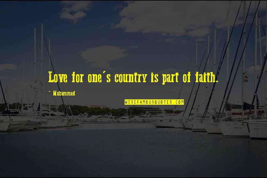 Memorial Day Day Quotes By Muhammad: Love for one's country is part of faith.