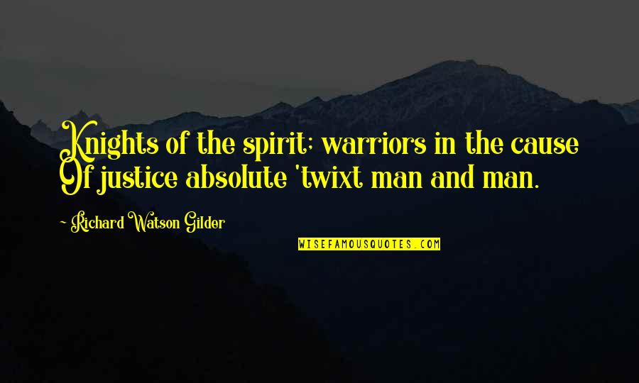 Memorial Day Day Quotes By Richard Watson Gilder: Knights of the spirit; warriors in the cause