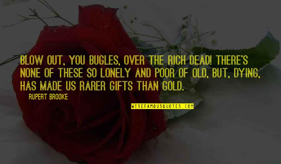Memorial Day Day Quotes By Rupert Brooke: Blow out, you bugles, over the rich Dead!
