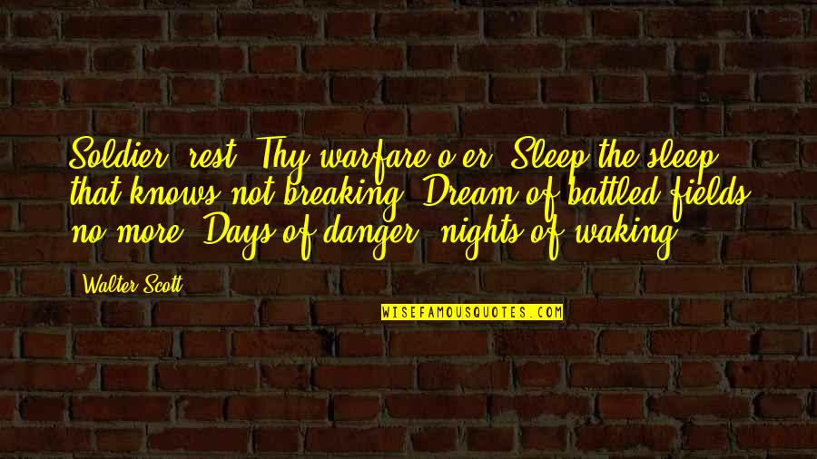 Memorial Day Day Quotes By Walter Scott: Soldier, rest! Thy warfare o'er, Sleep the sleep