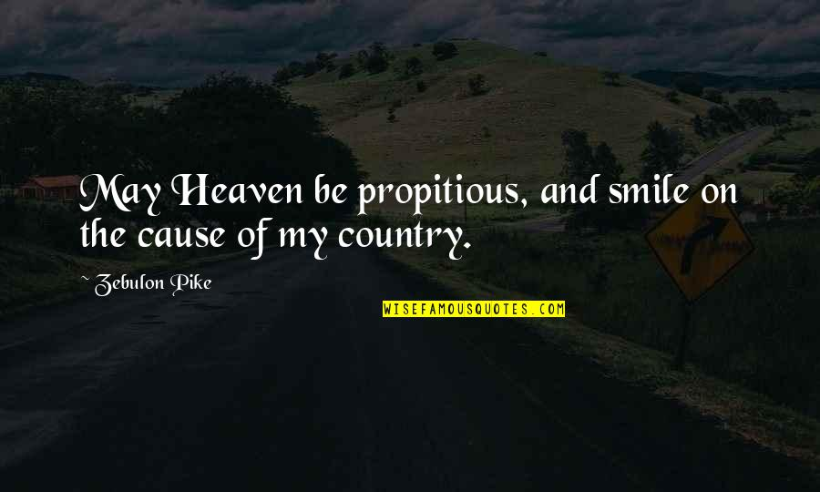 Memorial Day Day Quotes By Zebulon Pike: May Heaven be propitious, and smile on the