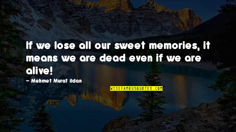 memories alive quotes top famous quotes about memories alive