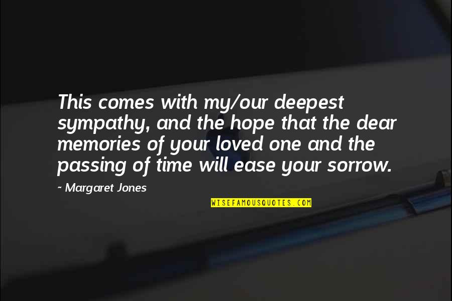 Memories Of A Loved One Quotes By Margaret Jones: This comes with my/our deepest sympathy, and the
