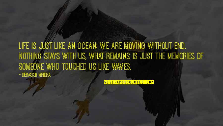 Memories Of Us Quotes By Debasish Mridha: Life is just like an ocean; we are
