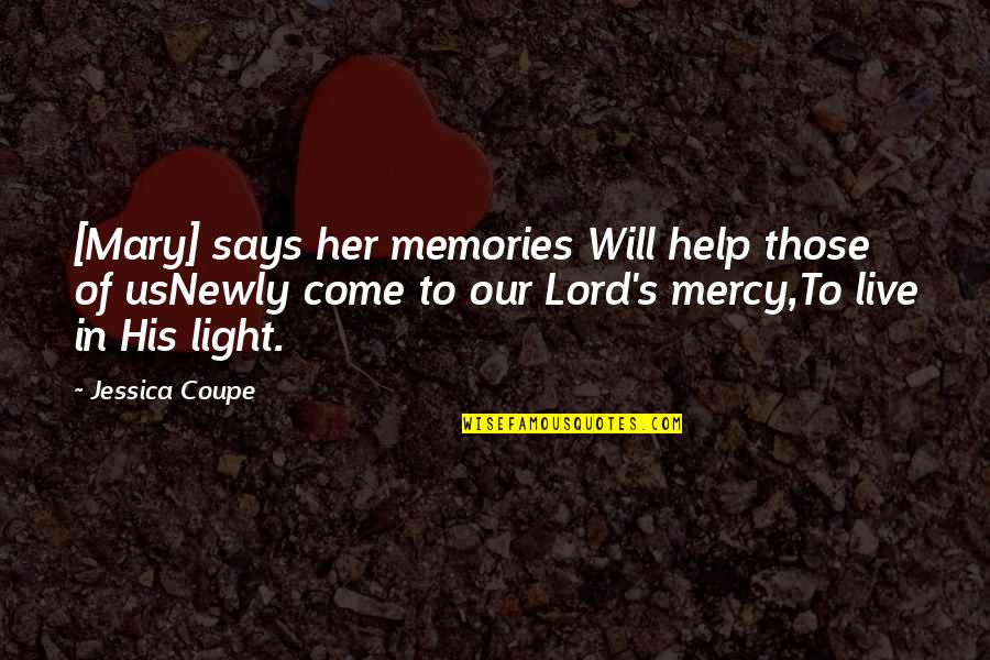 Memories Of Us Quotes By Jessica Coupe: [Mary] says her memories Will help those of