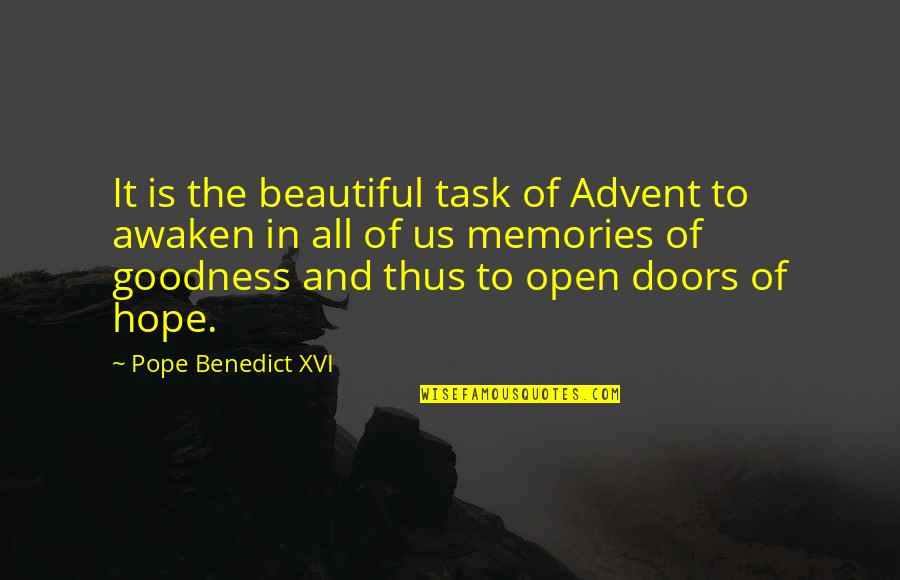 Memories Of Us Quotes By Pope Benedict XVI: It is the beautiful task of Advent to