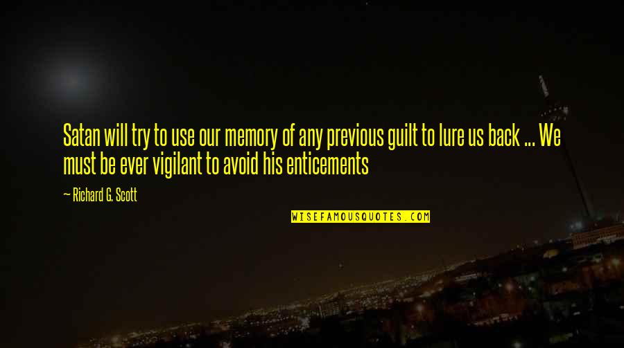Memories Of Us Quotes By Richard G. Scott: Satan will try to use our memory of