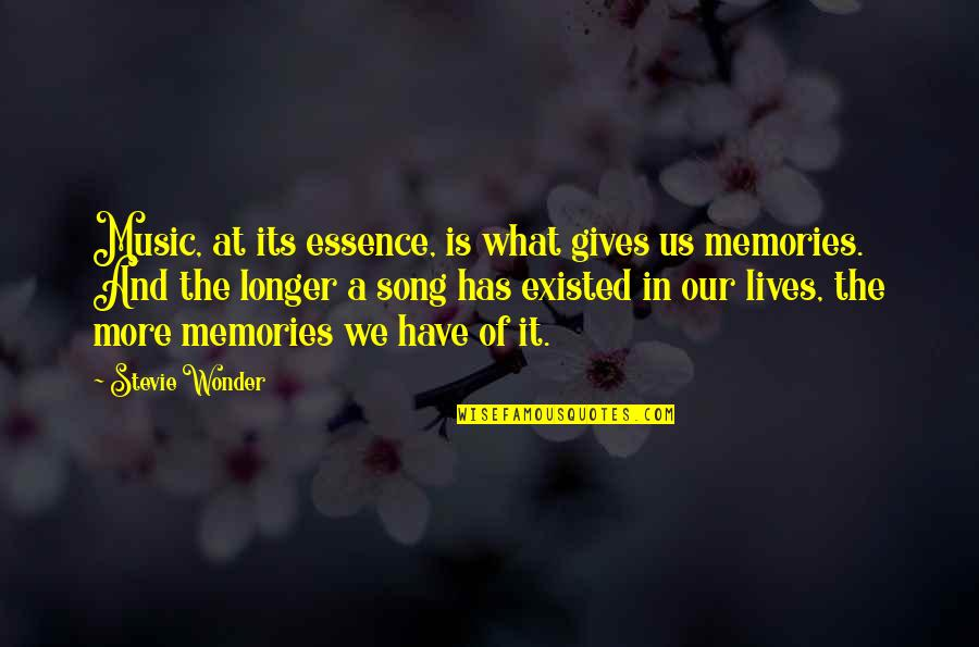 Memories Of Us Quotes By Stevie Wonder: Music, at its essence, is what gives us