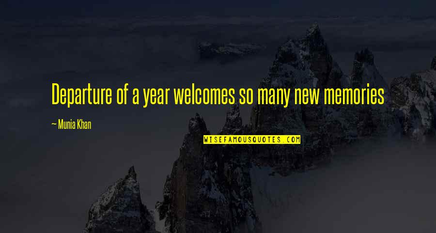 memory quotes and quotes by munia khan departure of a year welcomes so many new
