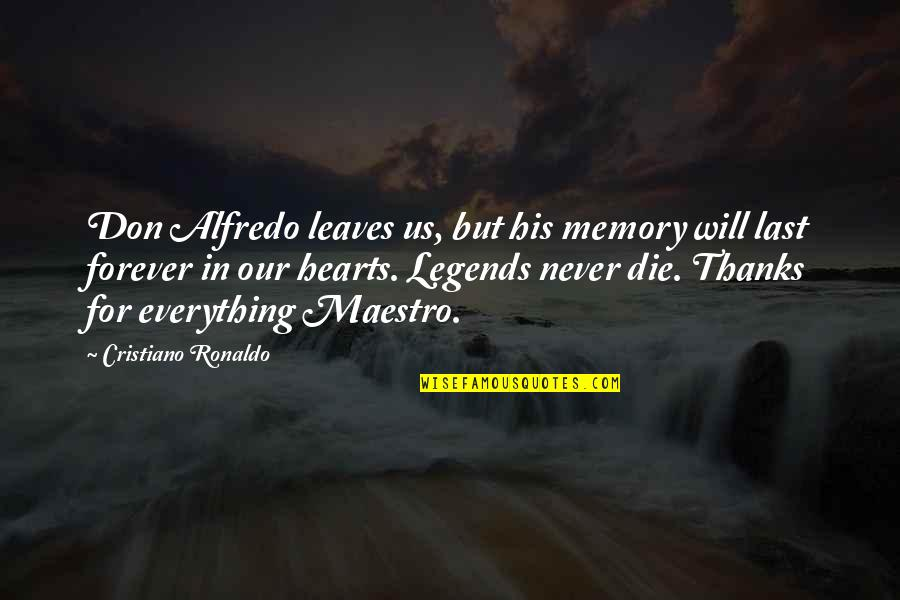 Memory Will Never Die Quotes By Cristiano Ronaldo: Don Alfredo leaves us, but his memory will