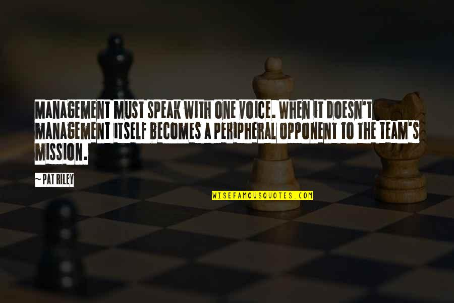 Memukad Quotes By Pat Riley: Management must speak with one voice. When it