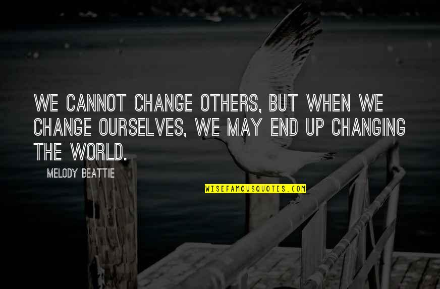 Mencintaimu Quotes By Melody Beattie: We cannot change others, but when we change