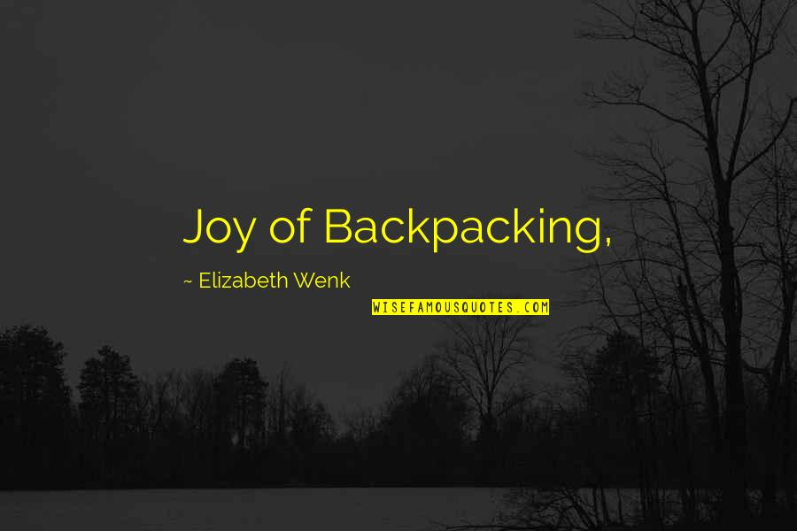 Mengajar Quotes By Elizabeth Wenk: Joy of Backpacking,