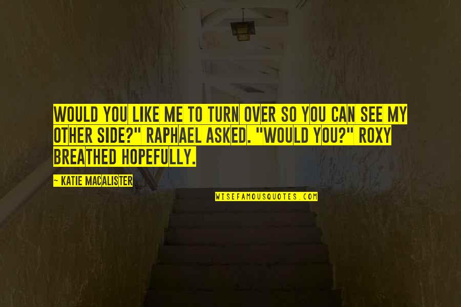 Mens Sleeve Quotes By Katie MacAlister: Would you like me to turn over so