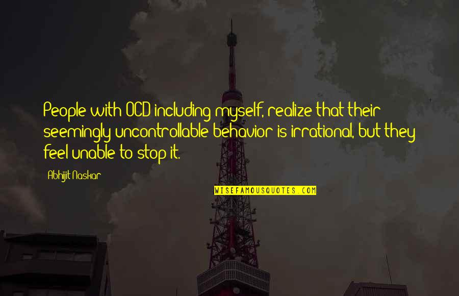 Mental Health Illness Quotes By Abhijit Naskar: People with OCD including myself, realize that their