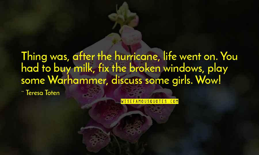 Mental Health Illness Quotes By Teresa Toten: Thing was, after the hurricane, life went on.