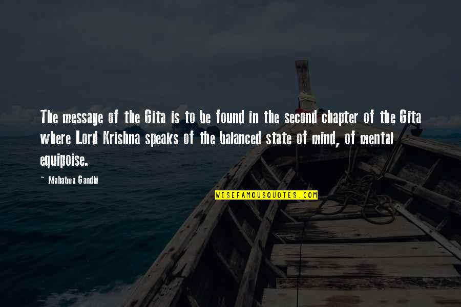 Mental State Of Mind Quotes By Mahatma Gandhi: The message of the Gita is to be