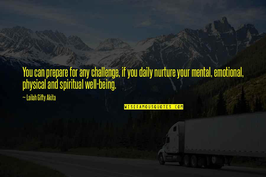 Mental Vs Physical Quotes By Lailah Gifty Akita: You can prepare for any challenge, if you