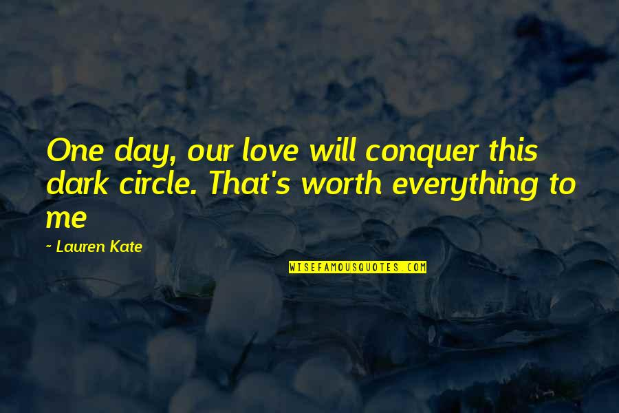 Menyah Quotes By Lauren Kate: One day, our love will conquer this dark