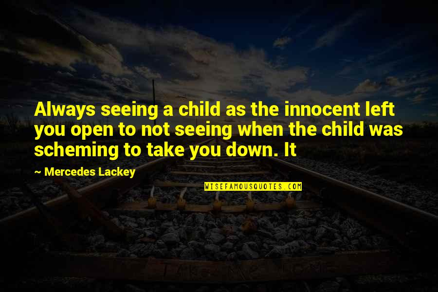 Mercedes's Quotes By Mercedes Lackey: Always seeing a child as the innocent left